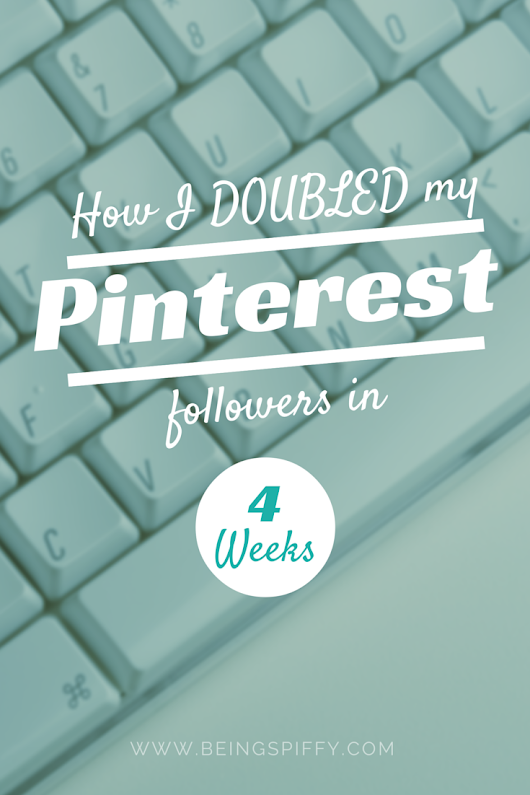 How I Doubled my Pinterest Followers in a Month