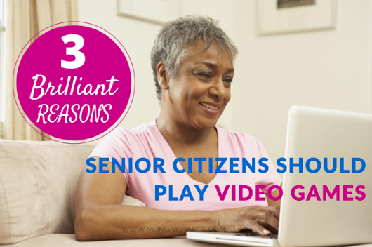 3 Brilliant Reasons Senior Citizens Should Play Video Games - Moms 'N Charge