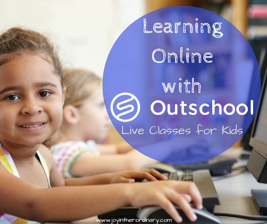 Four Reasons to Add Outschool to Your Learning Environment