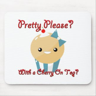 Pretty Please Cherry On Top Muffin Girl mousepad