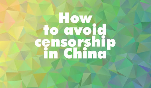 How to avoid censorship in China - China Underground