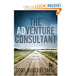 The Adventure Consultant: Tales From The Entrepreneurial Trail: Todd Houston Smith: 9781599324418: Amazon.com: Books