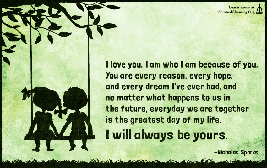I Love You I Am Who I Am Because Of You You Are Every Reason