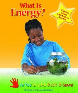 What Is Energy?: Exploring Science With Hands-On Activities