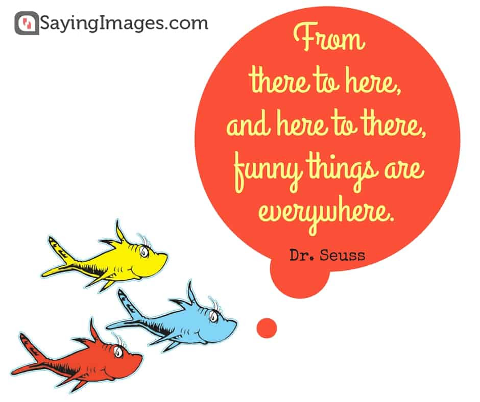 40 Favorite Dr. Seuss Quotes To Make You Smile ...
