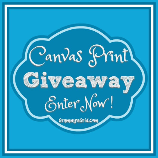 CANVAS PRINT GIVEAWAY AND REVIEW OF CANVAS FACTORY – Grammy's Grid