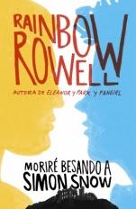 Moriré besando a Simon Snow Rainbow Rowell