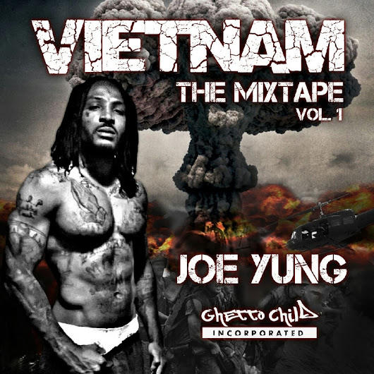 BOSS HOGG,YUNG ZEKE, YOUNG MIC WEST, CROOK DAWG CAPON3, KODAC, Q_VO THE LIL HOMIE, CE CE RAYNE, Dawg Crew Official,Triple Play 3, Ghetto Child inc.  - Joe YunG Vietnam Mixtape Vol.1 Hosted by LONG BEACH MOST WANTED, DJ SOULO