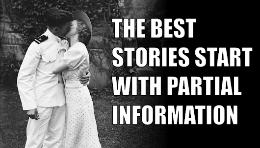 The Best Stories Start with Partial Information