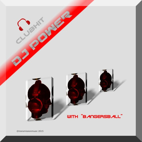 DJ Power - Bangersball.Clubmixpromo by Transmissionmusic