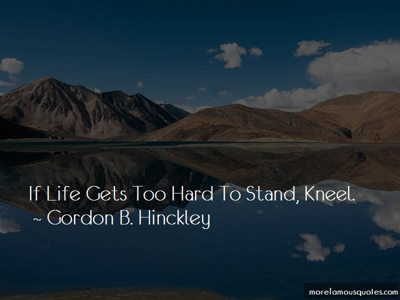 Life Gets Too Hard Quotes Top 5 Quotes About Life Gets Too Hard
