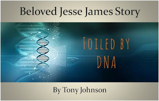 DNA Reveals Truth of Family's Jesse James Story - Leaves of Gas