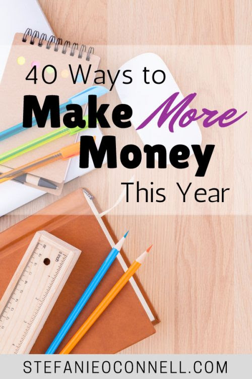 40 Ways to Make More Money This Year - At Work, At Home and More
