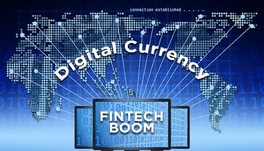 The Fintech Boom and Digital Currency