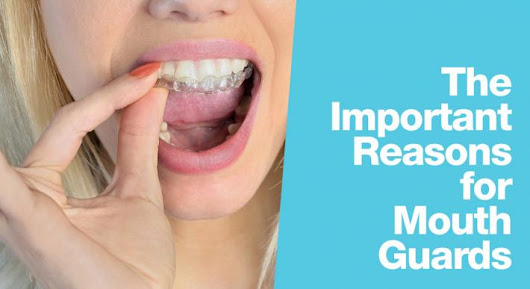 News and Events - Mt. Vernon Dentist, Burlington Dentist, Alpine Dental, WA - The Important Reasons for Mouth Guards