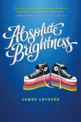 Title: Absolute Brightness, Author: James Lecesne