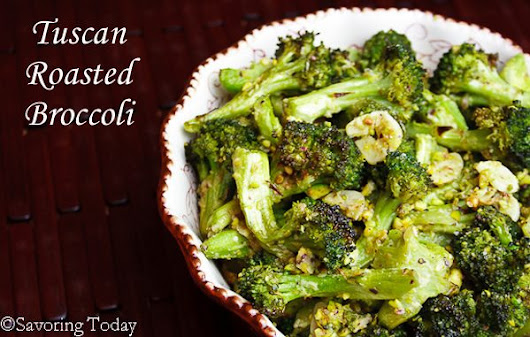 Tuscan Roasted Broccoli: Thanksgiving (or Anytime) Side Dish | Savoring Today LLC
