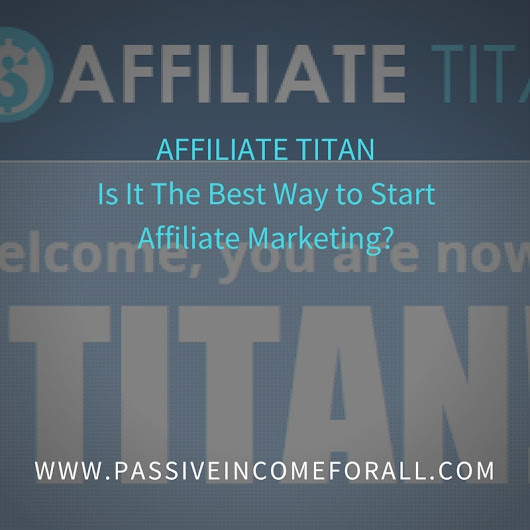 Affiliate Titan 3.0 Review- Does it Make Affiliate Marketing a Breeze?