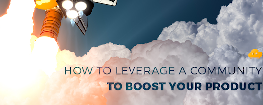 How to Leverage a Community to Boost Your Product - Blog SaaS Invaders