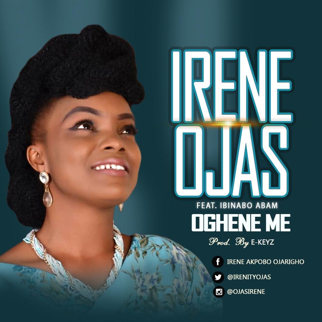 Music: Irene Ojas Ft. Ibinabo Abam – Oghene Me (prod. by E'Keyz)