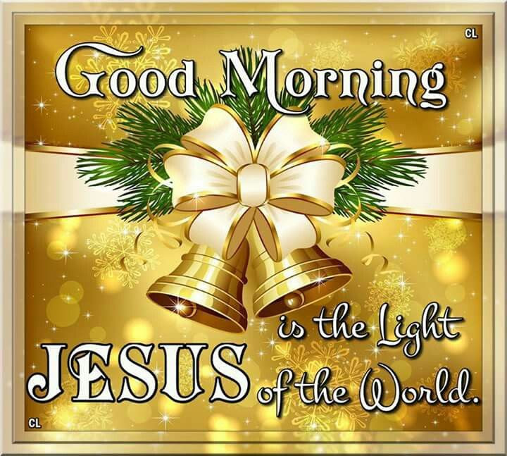 Good Morning Jesus Is The Light Of The World Pictures Photos And