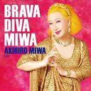BRAVA DIVA MIWA / Akihiro Miwa