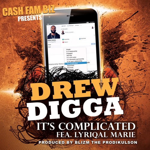 DREW DIGGA - It's Complicated (Fea. Lyriqal Marie) by Drew Digga