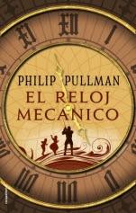 El reloj mecánico Philip Pullman