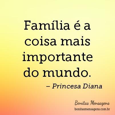 Família é A Coisa Mais Importante Do Mundo Frases De Amor
