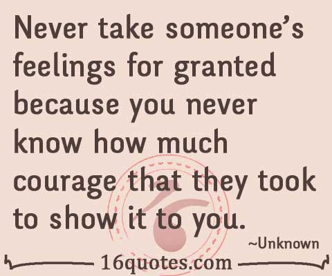 Quotes About Feeling Taken For Granted 13 Quotes