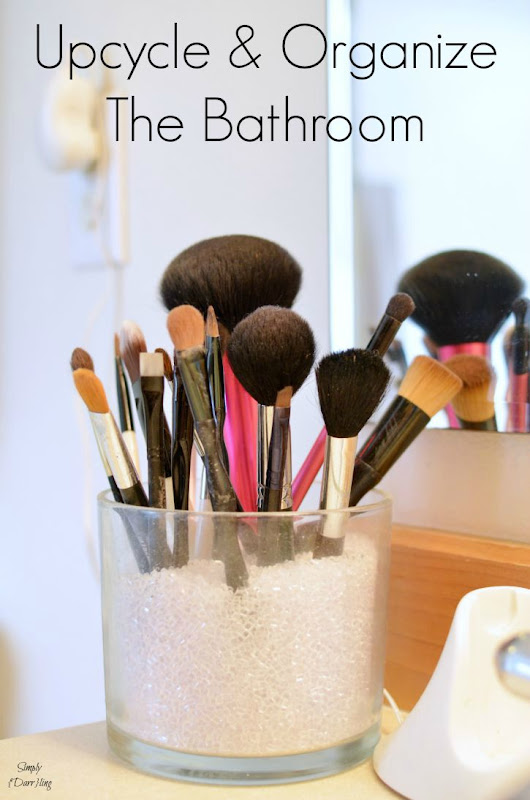 Upcycle & Organize The Bathroom - Simply {Darr}ling