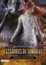 Ciudad de fuego celestial (Cazadores de sombras VI) Cassandra Clare