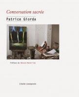 Conversation sacrée, Patrice Giorda /et/ Mon art, mon métier, ma magie…, Sam Francis