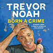 Amazon.com: Born a Crime: Stories from a South African Childhood (Audible Audio Edition): Trevor Noah, Audible Studios: Books