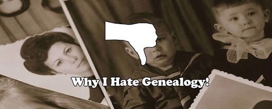 9 Reasons Why I Hate Genealogy! - The Genealogy Guide