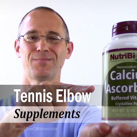 Tennis Elbow Supplements: Helpful For Healing Or Waste Of Money?