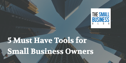 5 Must Have Tools for Small Business Owners