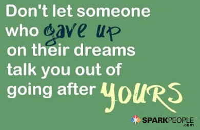 Dont Let Someone Who Gave Up On Their Dreams Talk You Out O