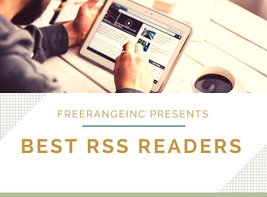 Best RSS Reader for iOS, Android, Mac, Windows & Linux | FreeRangeInc