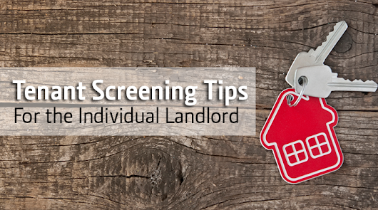 Tenant Screening Tips for the Individual Landlord (Credit Checks and more)