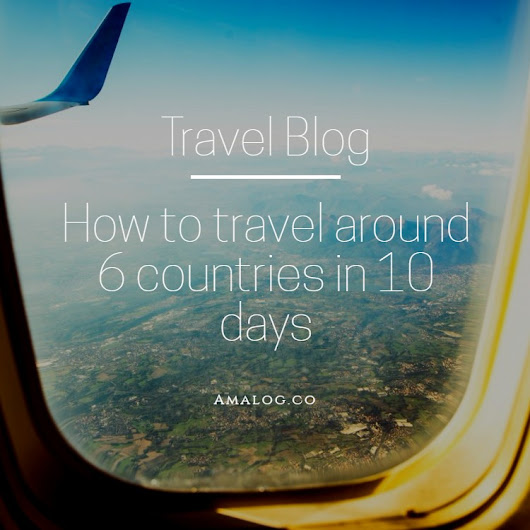 How to travel around 6 European Countries in 10 days thanks to Rome2rio - AMALOG