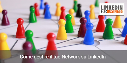 Come gestire il tuo network su LinkedIn - LinkedIn for Business