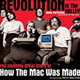 Revolution in the Valley: The Insanely Great Story of How The Mac Was Made, by Andy Hertzfeld