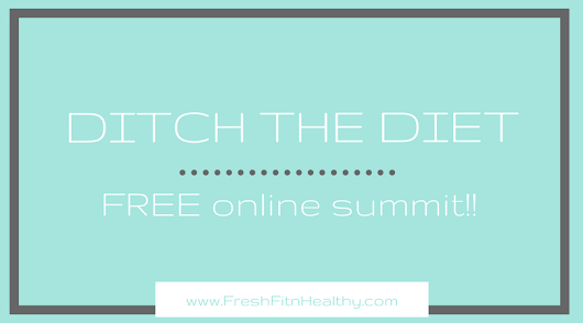 Ditch the Diet! FREE Better Body Online Summit - Fresh Fit N Healthy