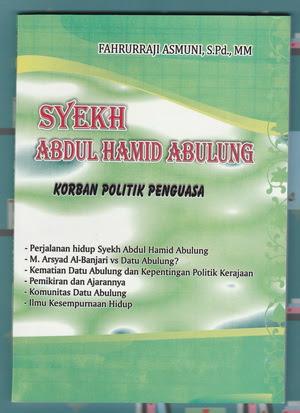syekh_abdul_hamid_abulung_korban_politik_penguasa_by_fahrurraji_asmuni