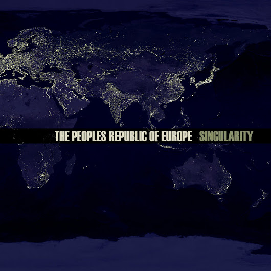 Singularity, by The Peoples Republic Of Europe