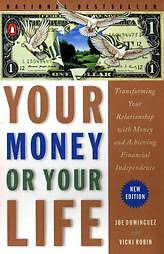 Your Money or Your Life by Joe Dominguez, Vicki Robin (1999, Paperback, New)