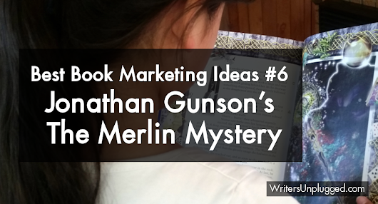 Best Book Marketing Ideas #6 – Jonathan Gunson's The Merlin Mystery