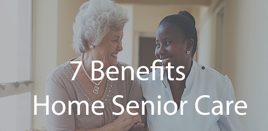 7 Benefits from Home Senior Care Services
