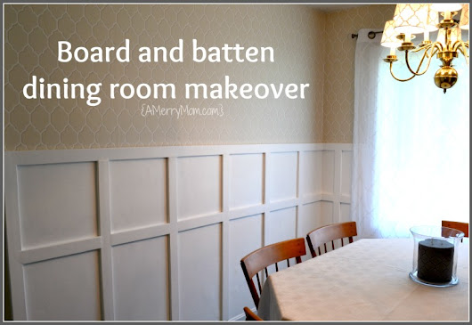 Board and batten dining room makeover - A Merry Mom